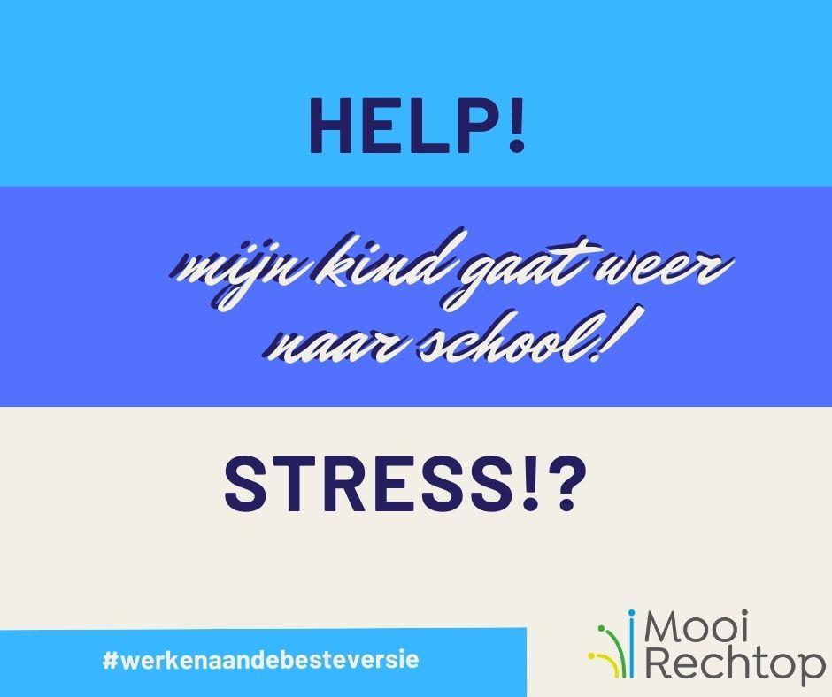 Help! Mijn kind gaat weer naar school! Stresssss!